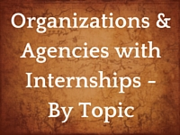 Organizations and Agencies with Internships - By Topic