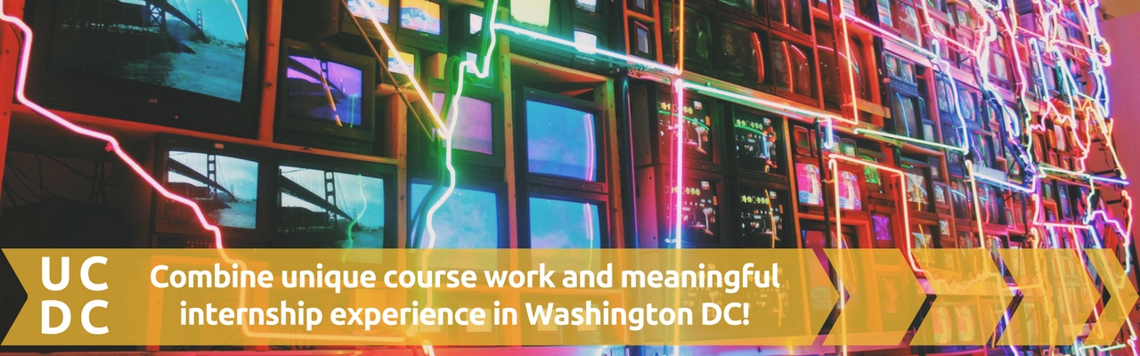 UCDC Combine Unique Coursework with a valuable internship experience in Washington DC!